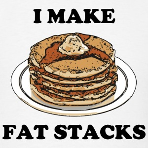 I Make Fat Stacks.png T-Shirts - Men's T-Shirt
