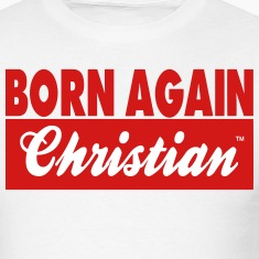 BORN AGAIN CHRISTIAN
