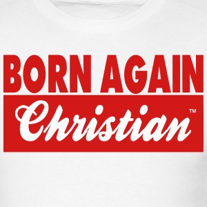 BORN AGAIN CHRISTIAN - Men's T-Shirt
