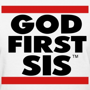 GOD FIRST SIS - Women's T-Shirt