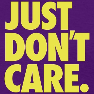 Just don't care - Women's T-Shirt