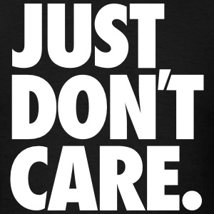 Just don't care - Men's T-Shirt
