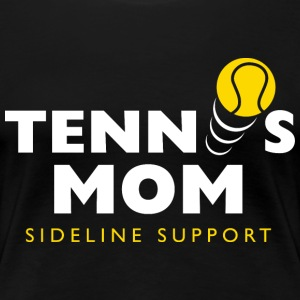 Tennis Mom - Women's Premium T-Shirt