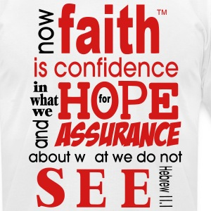 Now Faith Is Confidence - Men's T-Shirt by American Apparel