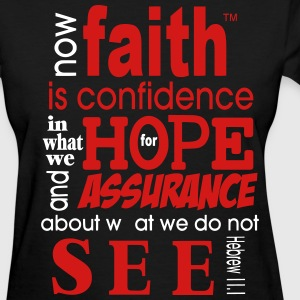Now Faith Is Confidence - Women's T-Shirt