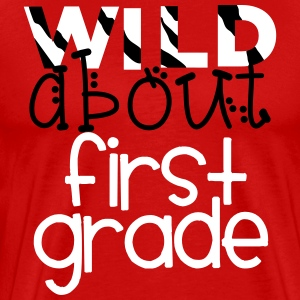 Wild About First Grade T-Shirts - Men's Premium T-Shirt