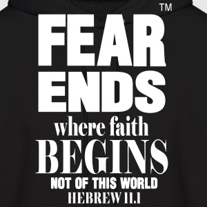 FEAR ENDS WHERE FAITH BEGINS - Men's Hoodie