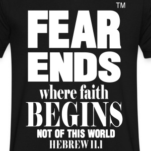 FEAR ENDS WHERE FAITH BEGINS - Men's V-Neck T-Shirt by Canvas