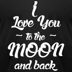 I Love You to the Moon and back T-Shirts - Men's T-Shirt by American Apparel