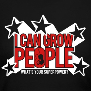 I can grow people. What's your super power? Long Sleeve Shirts - Women's Long Sleeve Jersey T-Shirt