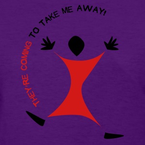 Coming to Take Me Away - Women's T-Shirt