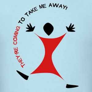 Coming to Take Me Away - Men's T-Shirt