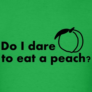 Dare to Eat a Peach - Men's T-Shirt