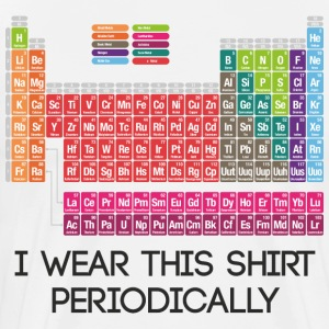 I Wear This Shirt Periodically - Men's Premium T-Shirt