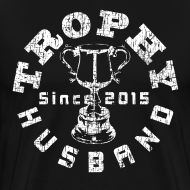 Design ~ Trophy Husband Since 2015 Black T-shirt