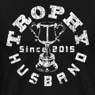 Design ~ Trophy Husband Since 2015 Black T-shirt