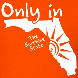Only in Florida - Men's T-Shirt