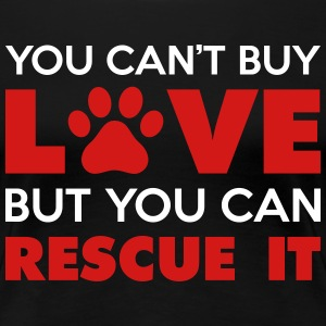 You Can't Buy Love But You Can Rescue It Women's T-Shirts - Women's Premium T-Shirt
