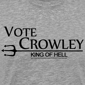 Vote Crowley - King Of Hell T-Shirts - Men's Premium T-Shirt