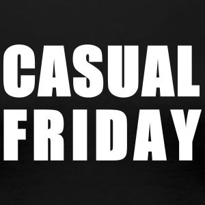 CASUAL FRIDAY - Women's Premium T-Shirt