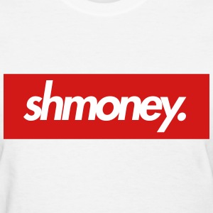 Shmoney Women's T-Shirts - Women's T-Shirt