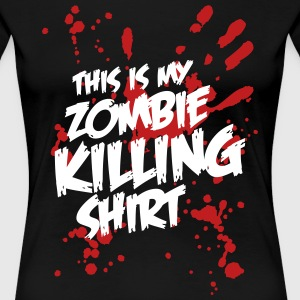 This is my Zombie Killing Shirt Women's T-Shirts - Women's Premium T-Shirt