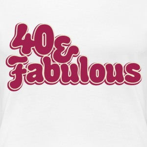 Fabulous 40 - Women's Premium T-Shirt
