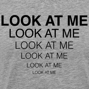Look at me T-Shirts - Men's Premium T-Shirt