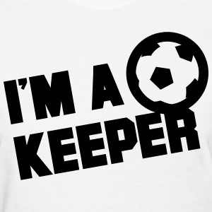 I'm a keeper - Women's T-Shirt