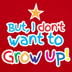 But I don't want to grow up!  Baby & Toddler Shirts - Short Sleeve Baby Bodysuit