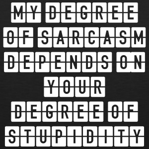 Sarcasm Degree - Stupid Men - Men's Premium Tank