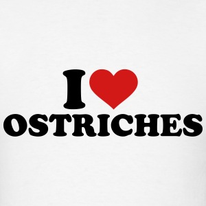 I love Ostriches T-Shirts - Men's T-Shirt