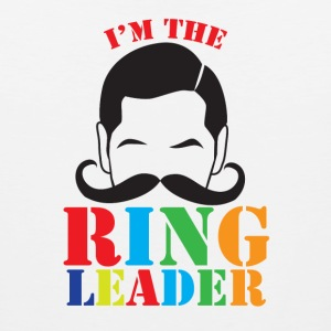 I'm the ringleader with man mustache  Men - Men's Premium Tank