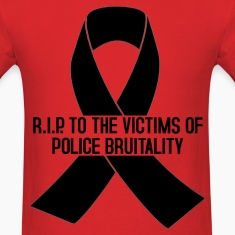 RIP VICTIMS OF POLICE BRUTALITY T-Shirts