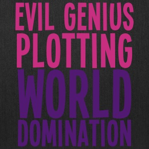 EVIL Genius plotting WORLD DOMINATION Bags & backpacks - Tote Bag