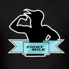 Fight Milk T-Shirts