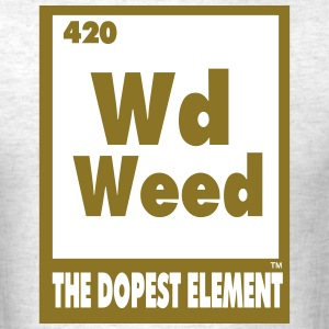 WEED THE DOPEST ELEMENT - Men's T-Shirt
