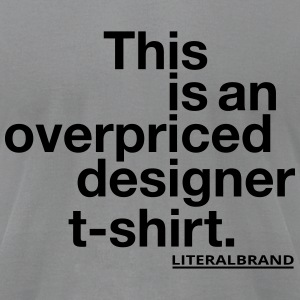 Overpriced T-Shirts - Men's T-Shirt by American Apparel