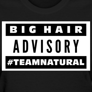 Big Hair Advisory - Women's T-Shirt