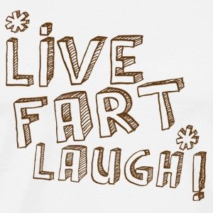 LIVE FART LAUGH joke fart lol T-Shirts - Men's Premium T-Shirt