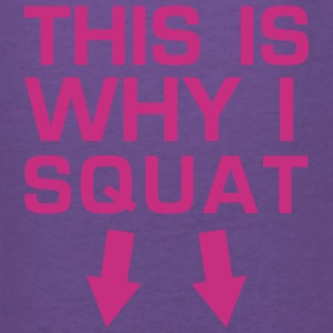 This is Why I Squat - Gym Motivation Women's T-Shirts - Women's V-Neck T-Shirt