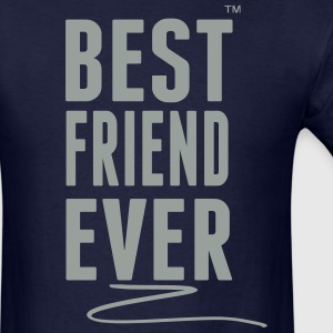 BEST FRIEND EVER T-Shirts - Men's T-Shirt