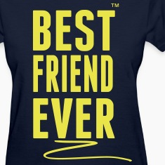 BEST FRIEND EVER Women's T-Shirts