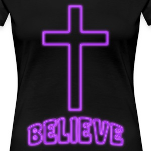 Believe Jesus Christ Son of God Lord - Women's Premium T-Shirt