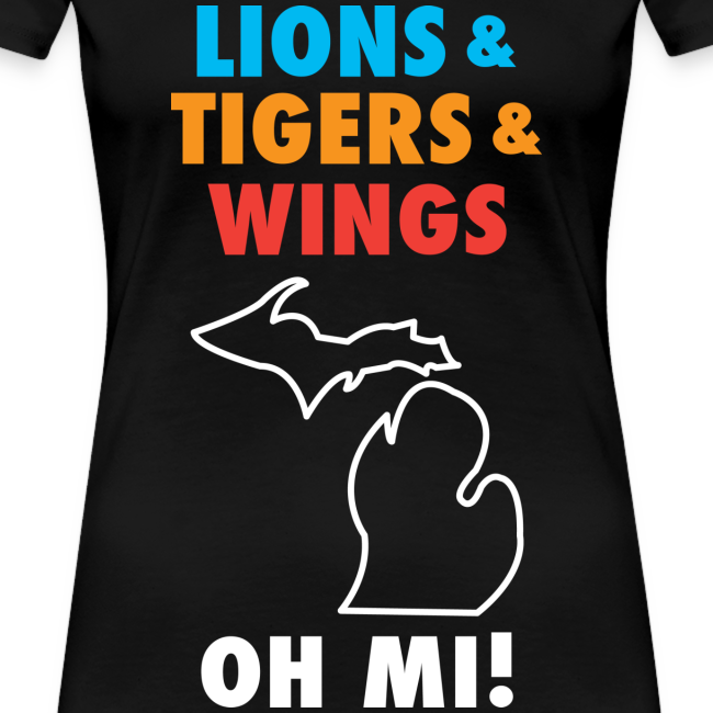 Lions & Tigers & Wings Oh MI!