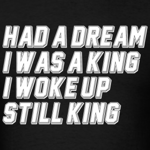 STILL KING T-Shirts - Men's T-Shirt