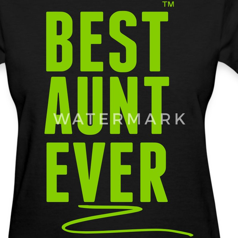 BEST AUNT EVER Women's T-Shirts - Women's T-Shirt