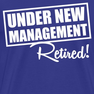 under new management T-Shirts - Men's Premium T-Shirt