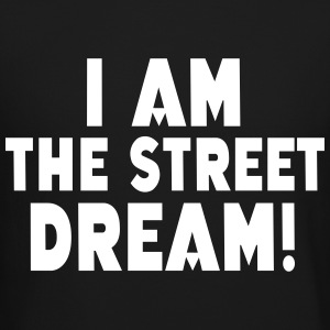 I AM STREET DREAM! Long Sleeve Shirts - Crewneck Sweatshirt