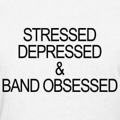 Stressed depressed & band obsessed Women's T-Shirts
